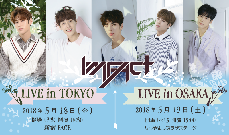 IMFACT LIVE in TOKYO / IMFACT LIVE in OSAKA